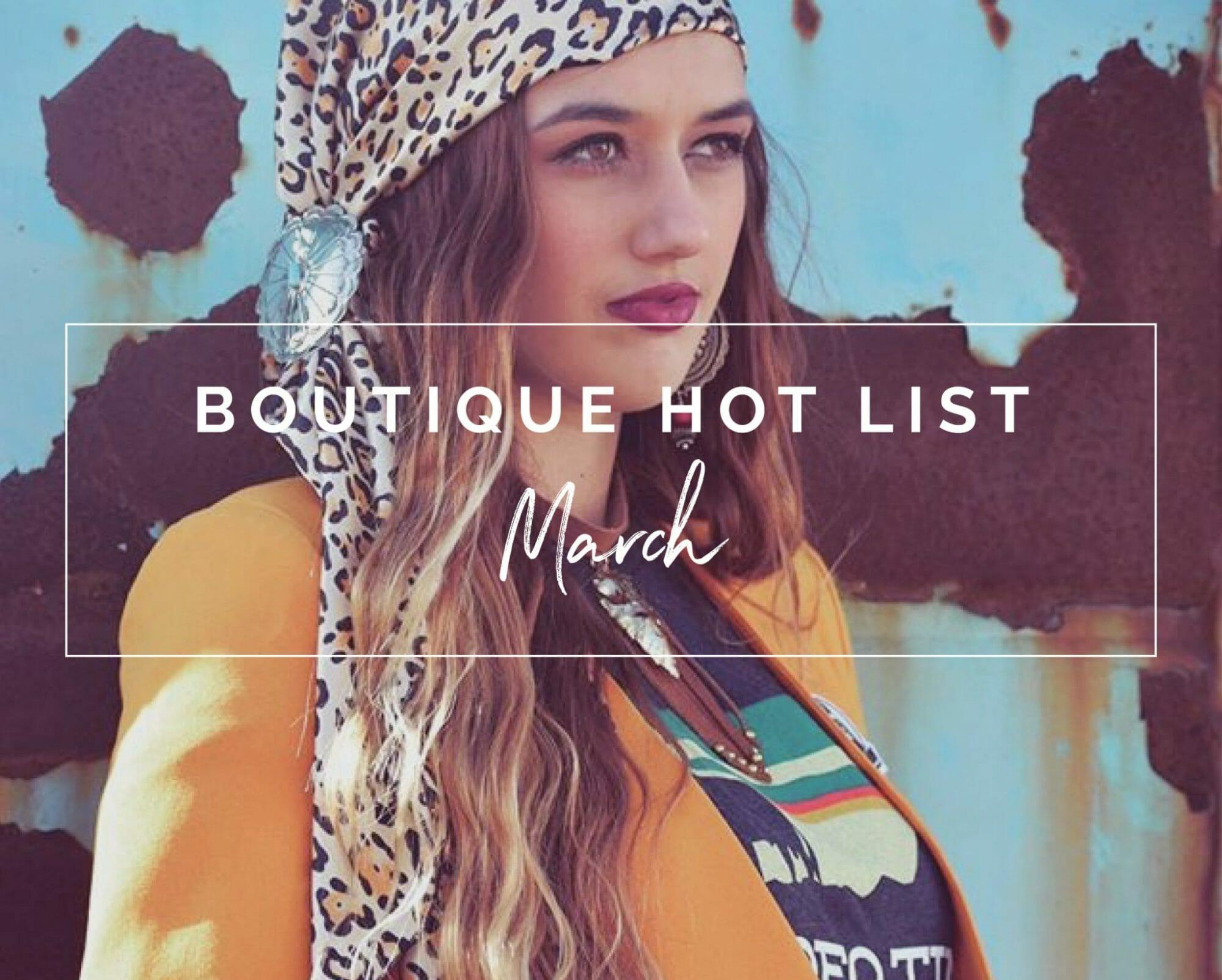 March Boutique Hot LIst | The Boutique Hub