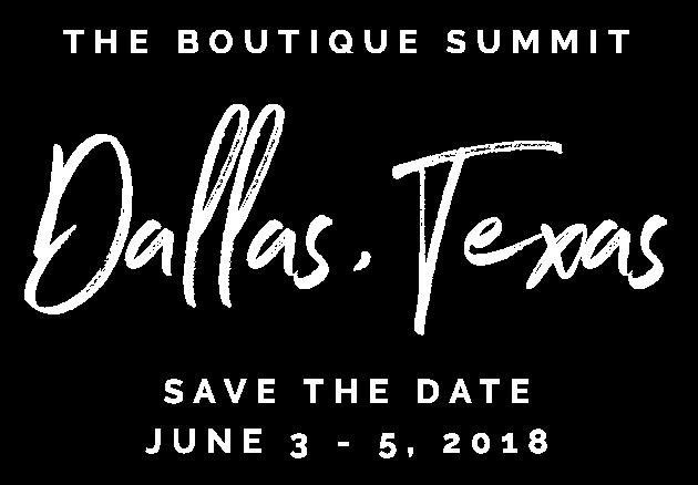 The Boutique Summit 2018 - June 3 - 5, 2018 - Dallas, TX