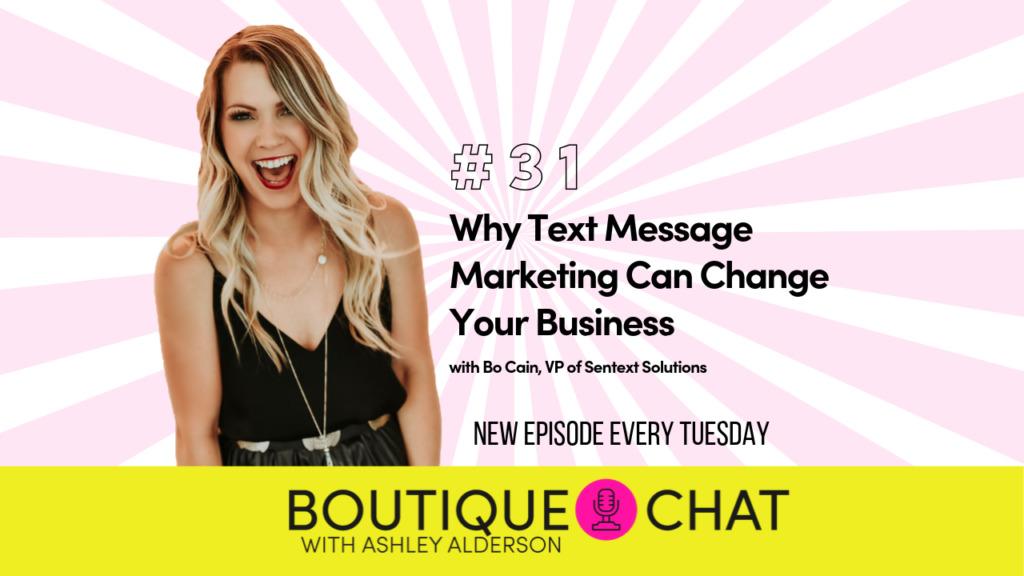 Episode 31 Boutique Chat Text Message List Marketing
