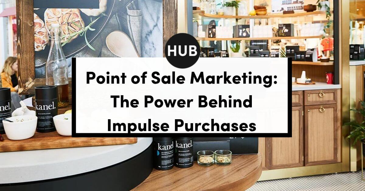 Point of Sale Marketing: The Power Behind Impulse Purchases