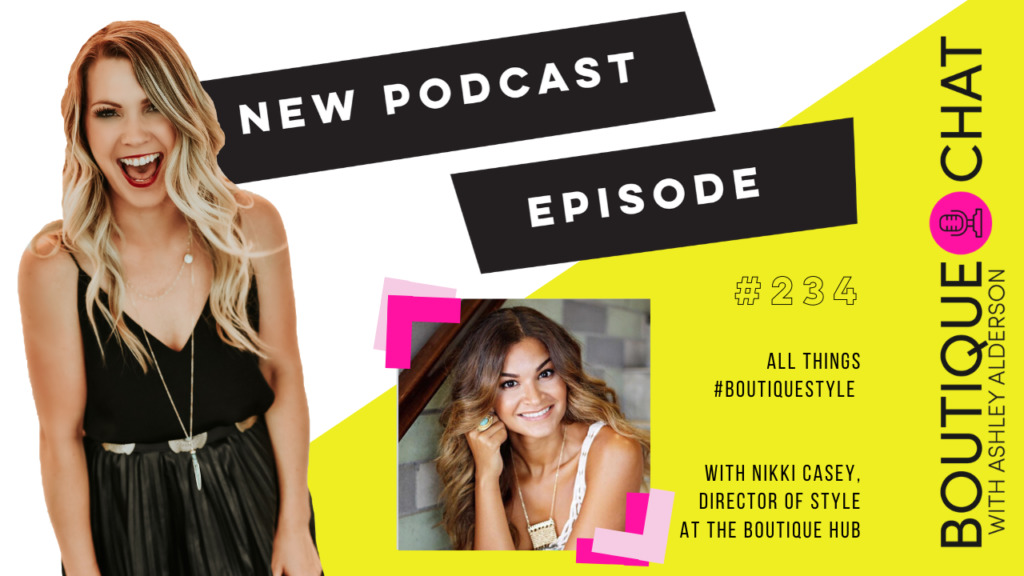 All Things #BoutiqueStyle with Nikki Casey, Director of Style at The Boutique Hub