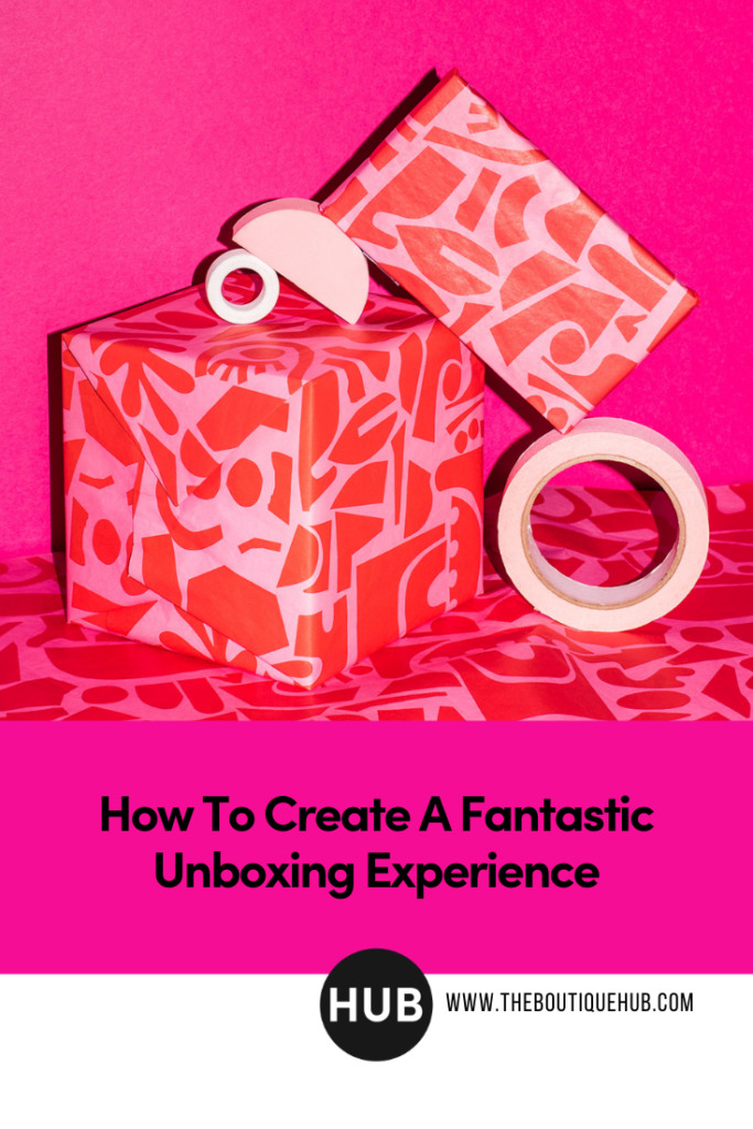 How to Create a Fantastic Unboxing Experience