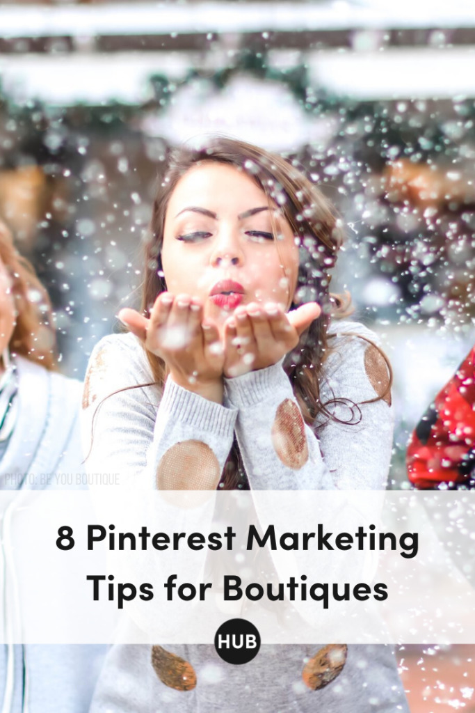 8 Pinterest Marketing Tips for Boutiques