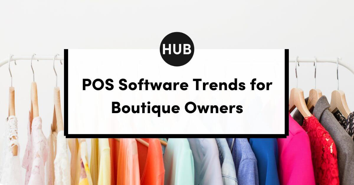 POS Software Trends for Boutiques