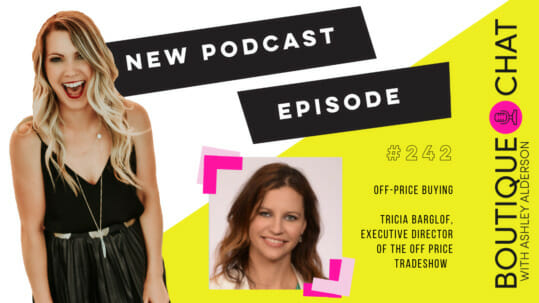 #242 | Off-Price Buying Tricia Barglof, executive director of the OFF PRICE Trade show