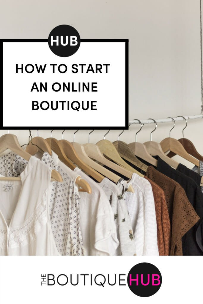 How to Start an Online Boutique || The Boutique Hub