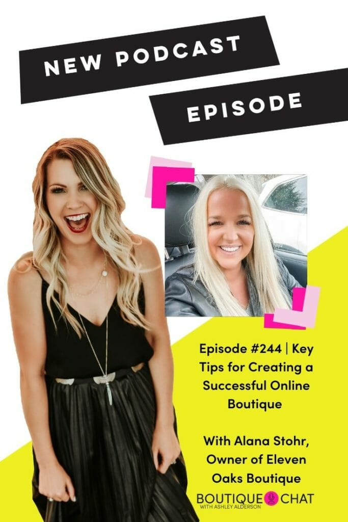 Key Tips for Creating a Successful Online Boutique with Alana Stohr, Owner of Eleven Oaks Boutique