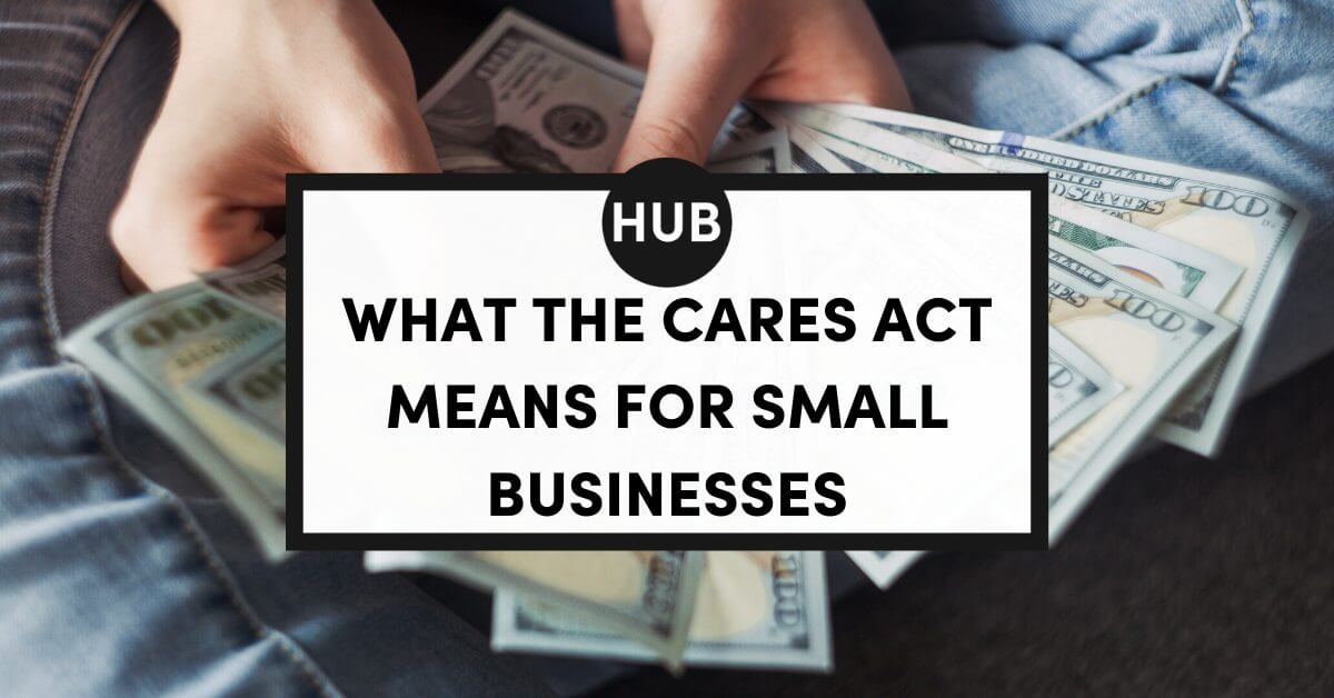 What the Cares Act Means for Small Business