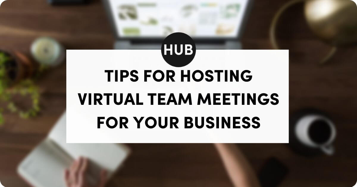 Tips for Hosting Virtual Team Meetings for Your Business