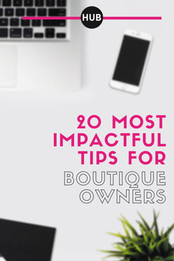 20 Most Impactful Tips for Boutique Owners