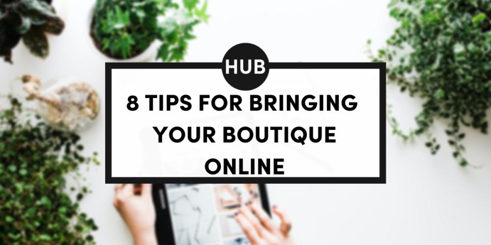 8 Tips for Bringing Your Boutique Online