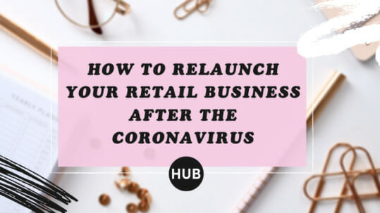 How to Relaunch Your Retail Business After the Coronavirus