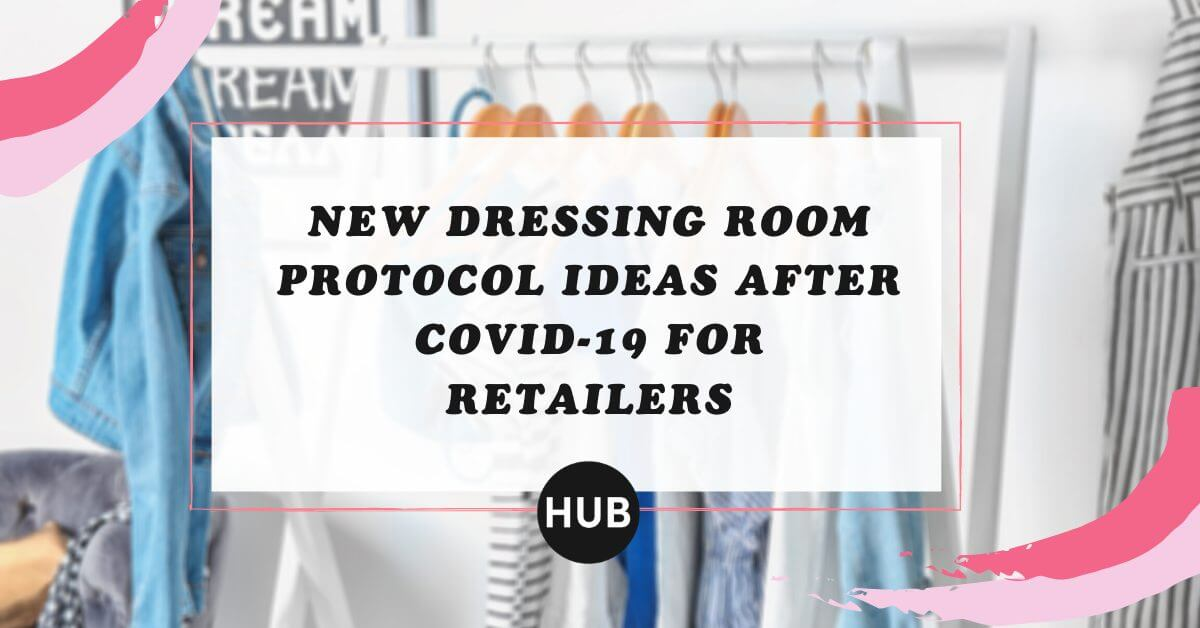New Dressing Room Protocol Ideas After COVID-19 for Retailers