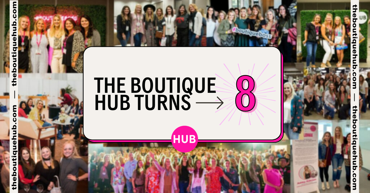 The Boutique Hub Turns 8