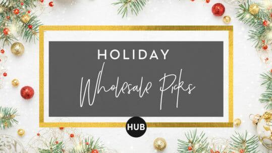 Holiday Wholesale Picks