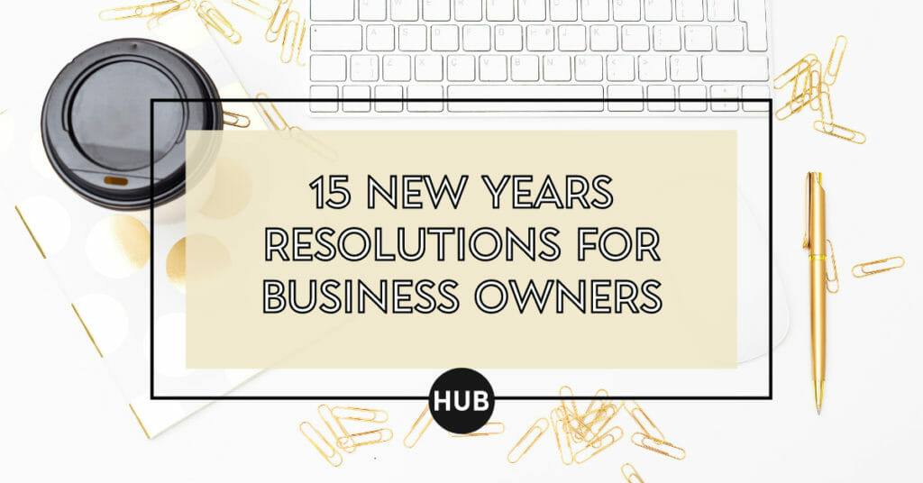 15 New Years Resolutions for Business Owners