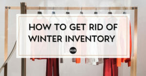 How to Get Rid of Winter Inventory