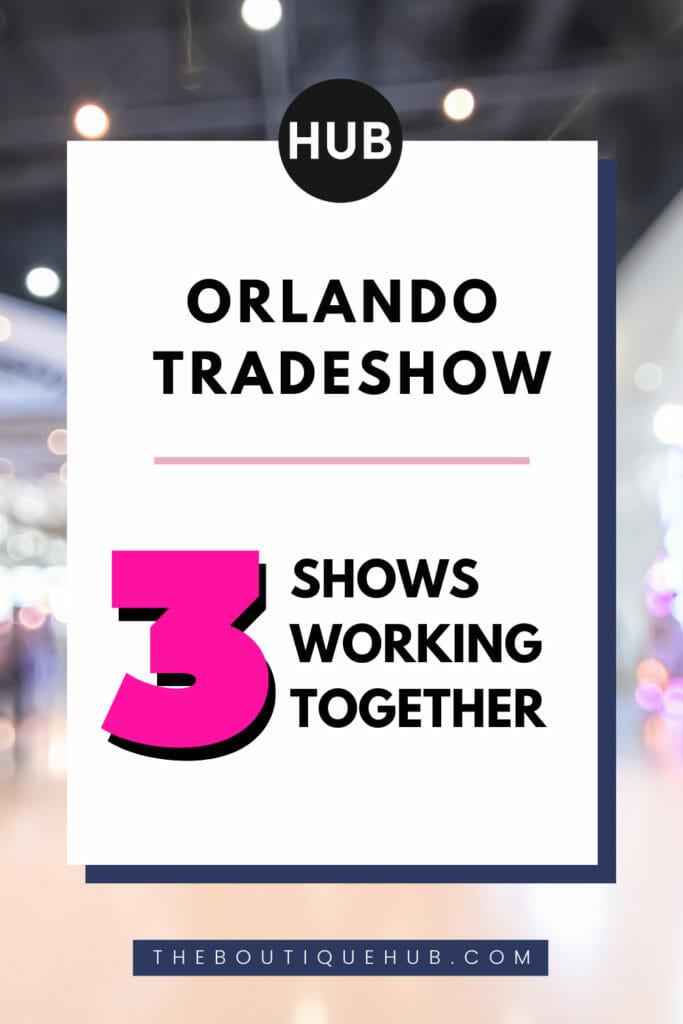 Orlando Tradeshow: 3 Shows Working Together