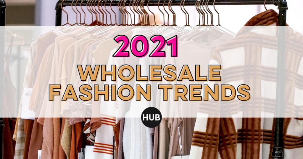 Wholesale Fashion Trends