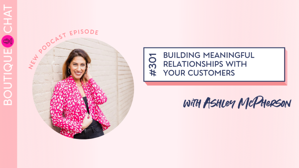 Building Meaningful Relationships with Your Customers