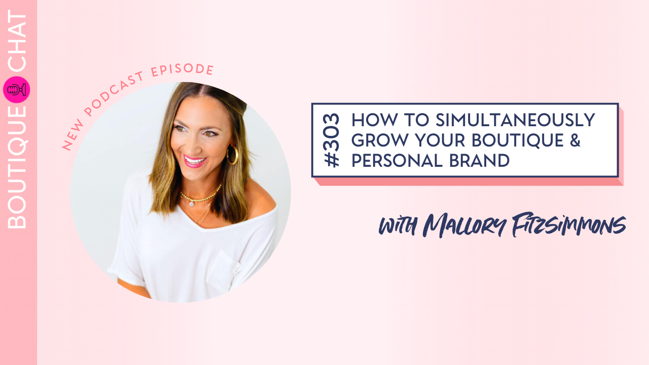 How to Simultaneously Grow Your Boutique & Personal Brand