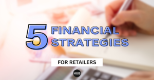 5 Financial Strategies for Retailers