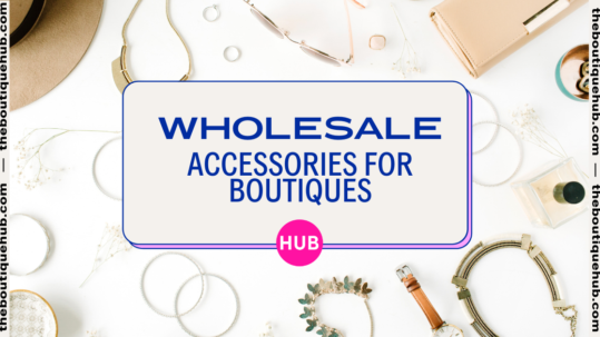 Wholesale Accessories for Boutiques