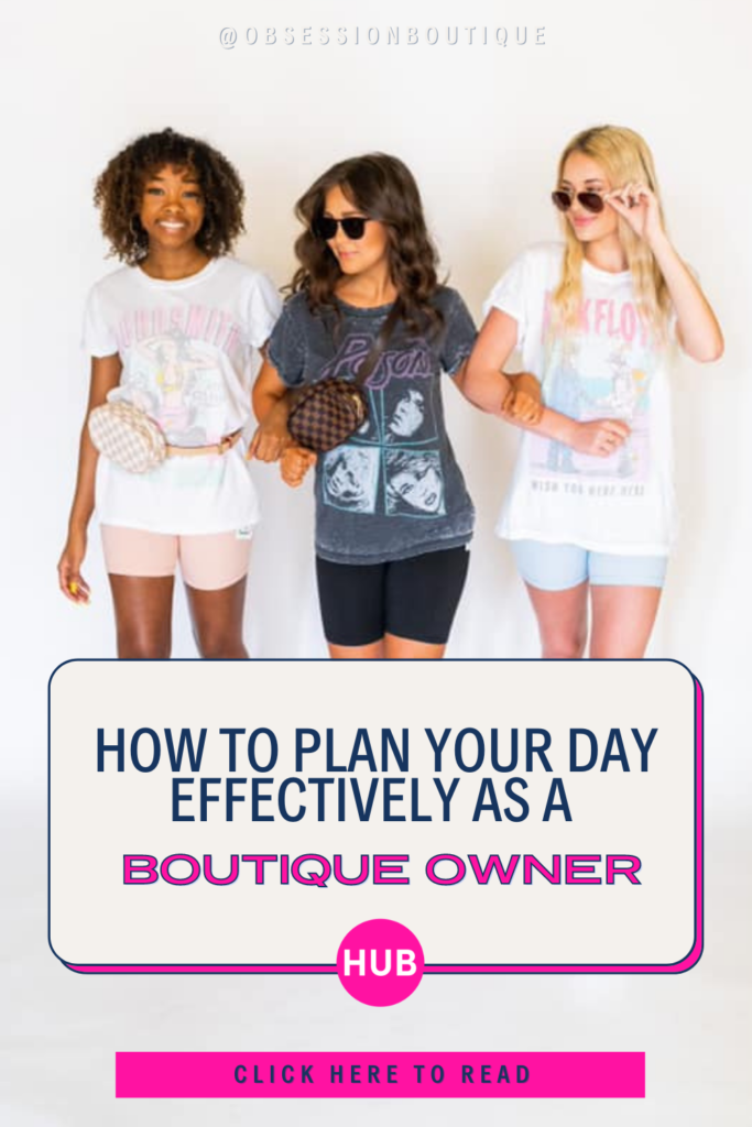 How to Plan Your Day Effectively as a Boutique Owner
