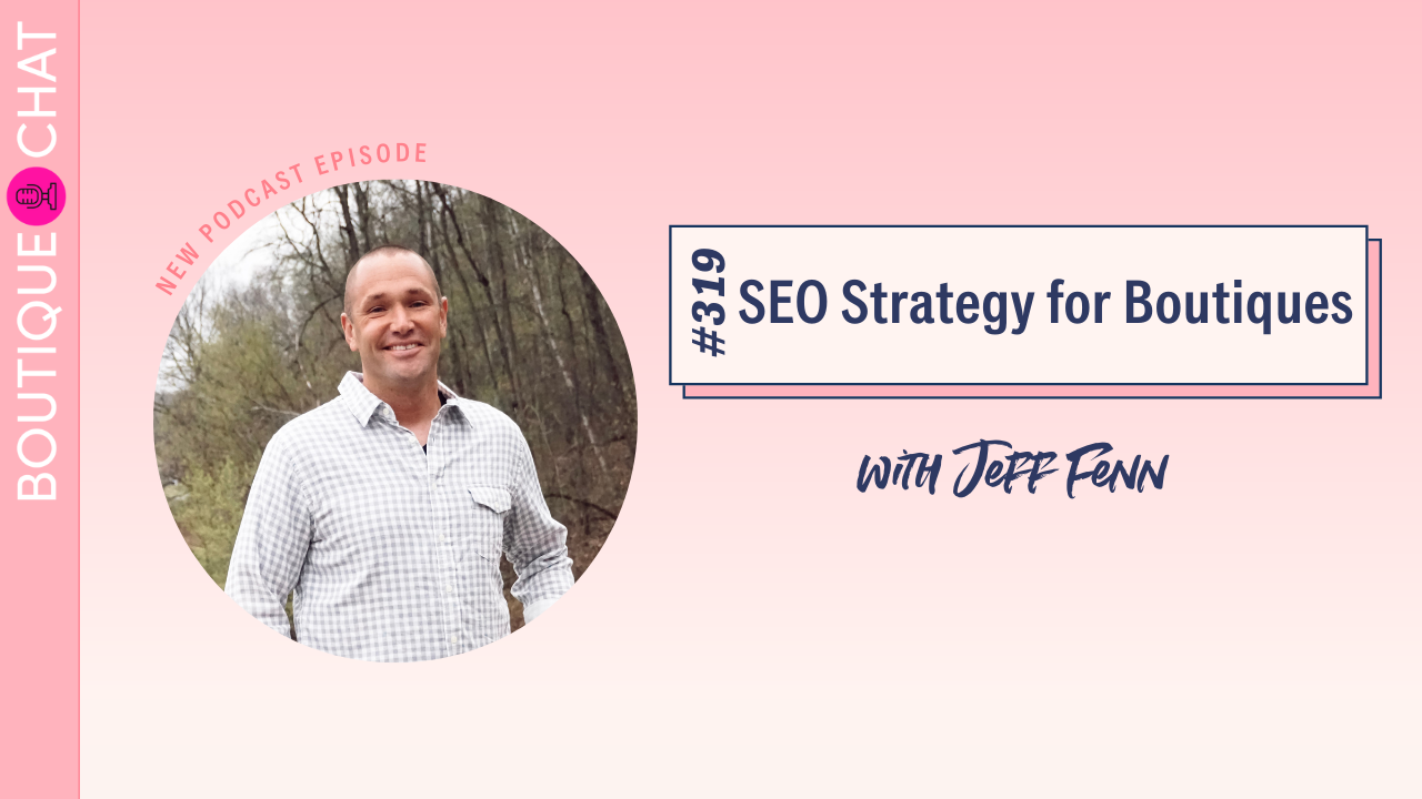 SEO Strategy for Boutiques | Boutique Chat Podcast