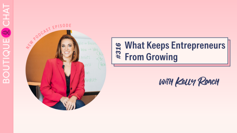 What Keeps Entrepreneurs From Growing   Boutique Chat Podcast