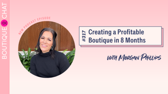 Creating a Profitable Boutique in 8 Months