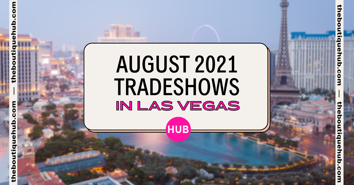 August 2021 Tradeshows in Las Vegas | The Boutique Hub