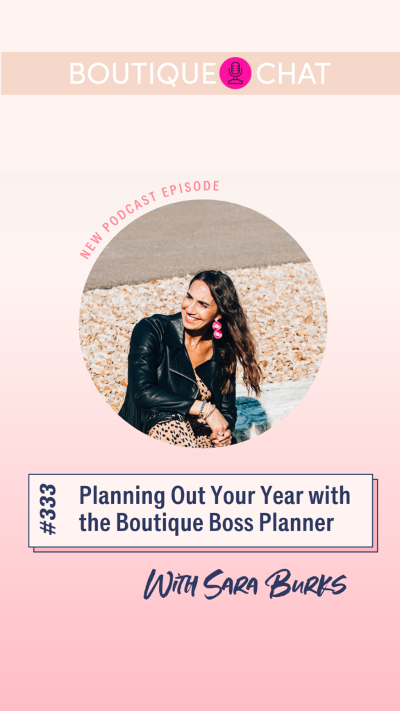Planning Out Your Year with the Boutique Boss Planner with Sara Burks