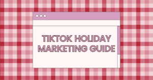 Tik Tok Holiday Marketing | The Boutique Hub